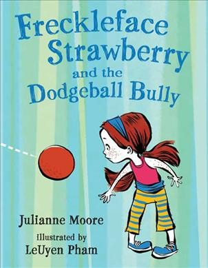 FRECKLEFACE STRAWBERRY and the dodgeball bully cover