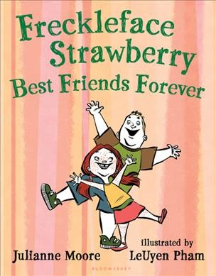 Freckleface Strawberry: Best Friends Forever cover