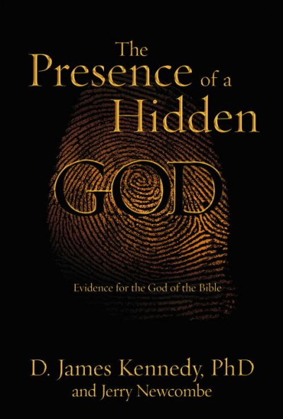 The Presence of a Hidden God: Evidence for the God of the Bible cover