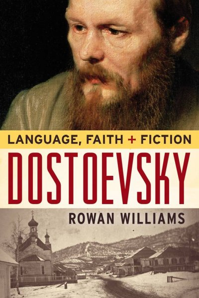 Dostoevsky: Language, Faith, and Fiction (Making of the Christian Imagination) cover