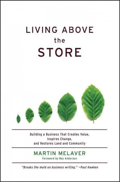 Living above the Store: Building a Business That Creates Value, Inspires Change, and Restores Land and Community cover
