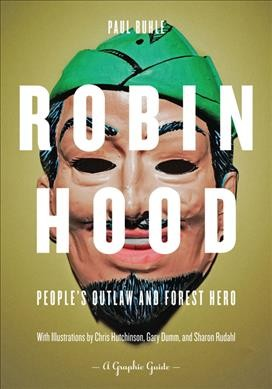 Robin Hood: People's Outlaw and Forest Hero: A Graphic Guide cover