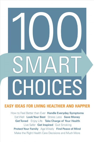100 Smart Choices: Easy Ideas for Living Healthier and Happier cover