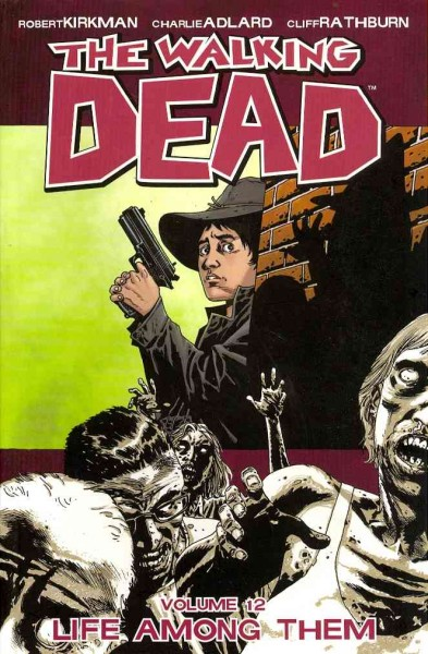 The Walking Dead, Vol. 12: Life Among Them cover
