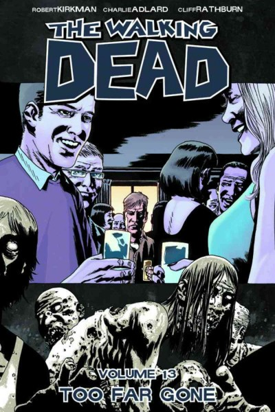 The Walking Dead, Vol. 13: Too Far Gone cover