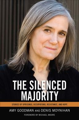 The Silenced Majority: Stories of Uprisings, Occupations, Resistance, and Hope cover