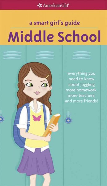 A Smart Girl's Guide: Middle School (Revised): Everything You Need to Know About Juggling More Homework, More Teachers, and More Friends! (Smart Girl's Guide To...) cover