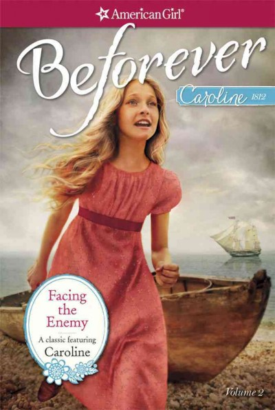 Facing the Enemy: A Caroline Classic Volume 2 (American Girl) cover