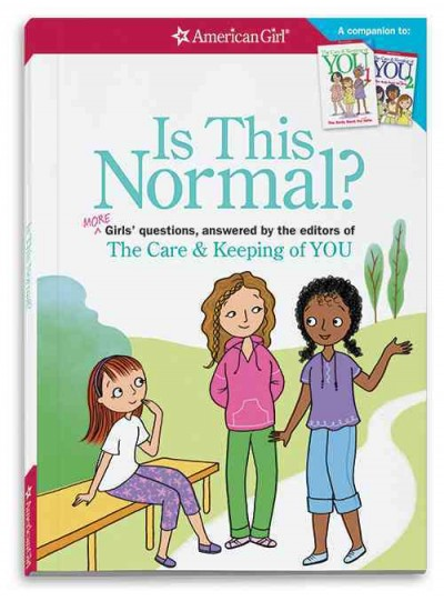 Is This Normal (Revised): MORE Girls' Questions, Answered by the Editors of The Care & Keeping of You cover