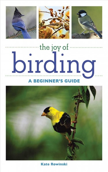 The Joy of Birding: A Beginner's Guide (Joy of Series) cover