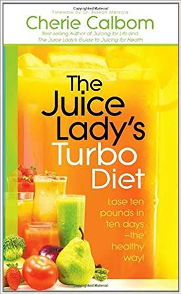 The Juice Lady's Turbo Diet: Lose Ten Pounds in Ten Days—the Healthy Way! cover