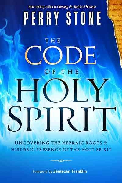 The Code of the Holy Spirit: Uncovering the Hebraic Roots and Historic Presence of the Holy Spirit cover