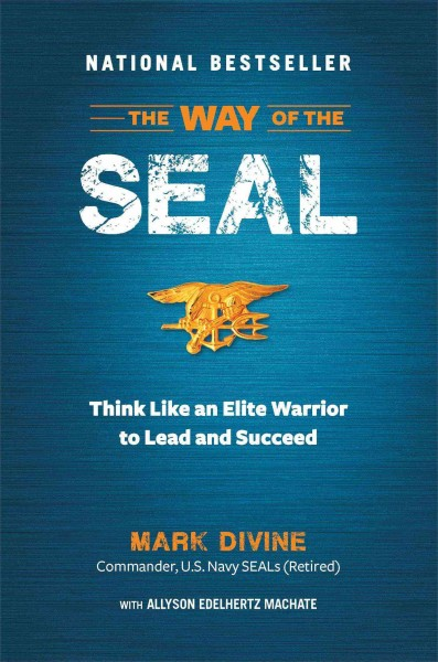 The Way of the SEAL: Think Like an Elite Warrior to Lead and Succeed cover