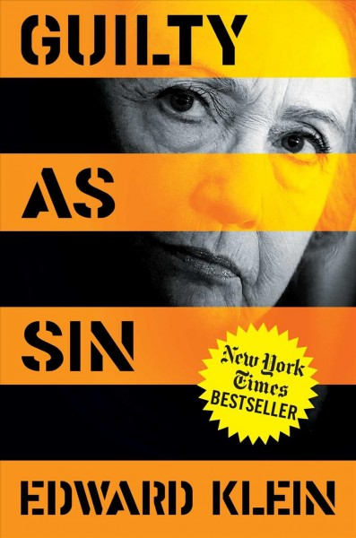 Guilty as Sin: Uncovering New Evidence of Corruption and How Hillary Clinton and the Democrats Derailed the FBI Investigation cover