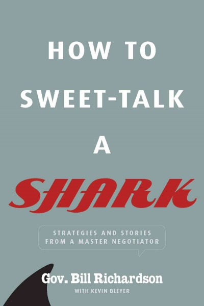 How to Sweet-Talk a Shark: Strategies and Stories from a Master Negotiator