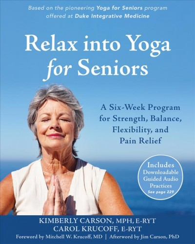 Relax into Yoga for Seniors: A Six-Week Program for Strength, Balance, Flexibility, and Pain Relief cover