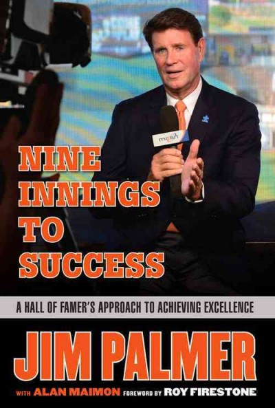 Jim Palmer: Nine Innings to Success: A Hall of Famer's Approach to Achieving Excellence cover