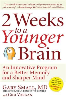 2 Weeks To A Younger Brain: An Innovative Program for a Better Memory and Sharper Mind cover