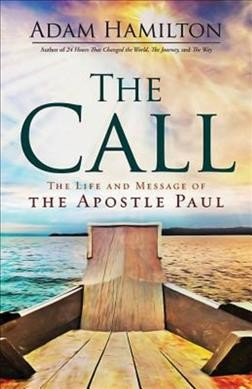 The Call: The Life and Message of the Apostle Paul cover