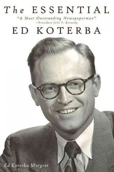 The Essential Ed Koterba: ''A Most Outstanding Newspaperman'' cover