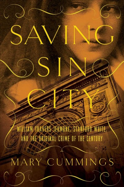 Saving Sin City: William Travers Jerome, Stanford White, and the Original Crime of the Century cover