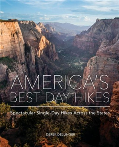 America's Best Day Hikes: Spectacular Single-Day Hikes Across the States cover