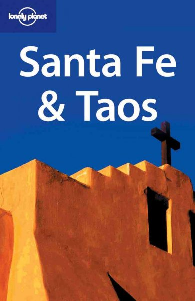 Lonely Planet Santa Fe & Taos (Lonely Planet) cover