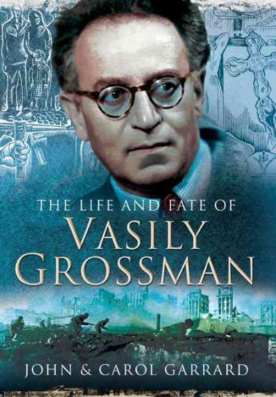 The Life and Fate of Vasily Grossman cover