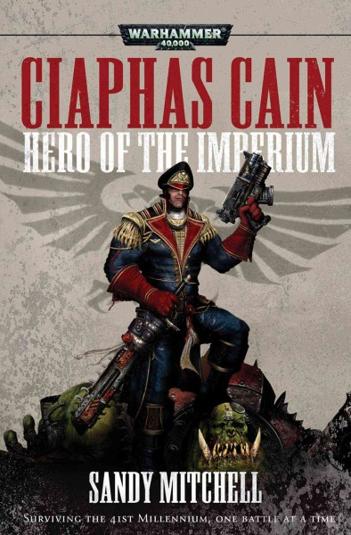 Ciaphas Cain: Hero of the Imperium cover