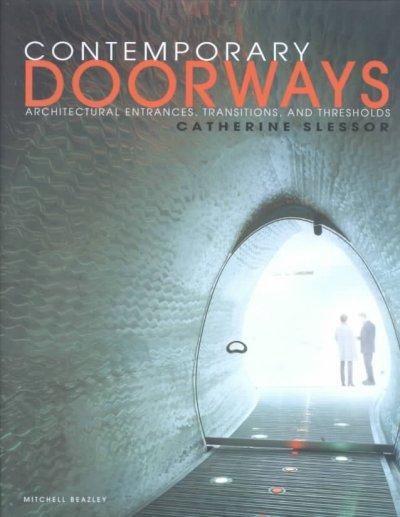 Contemporary Doorways: Architectural Entrance, Transitions, And Thresholds cover