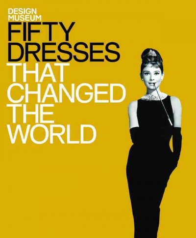 Fifty Dresses That Changed the World (Fifty...that Changed the World) cover