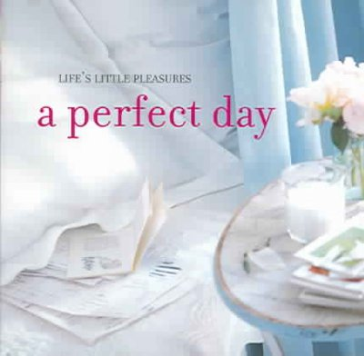 Life's Little Pleasures: A Perfect Day cover
