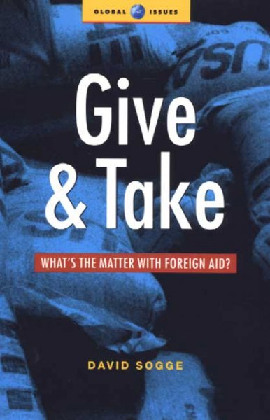 Give And Take: What's the Matter with Foreign Aid? cover
