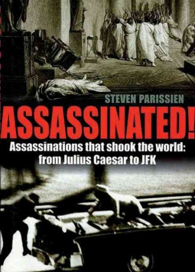 Assassinated!: 50 Notorious Assassinations cover