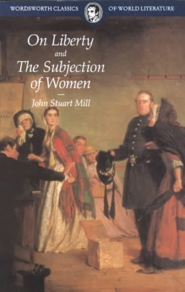 On Liberty & the Subjection of Women (Wordsworth Classics of World Literature) cover