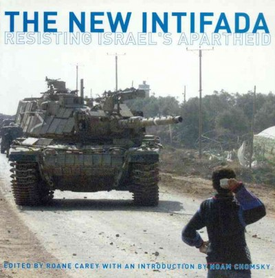 The New Intifada: Resisting Israel's Apartheid cover