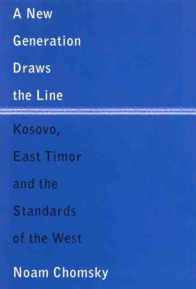 A New Generation Draws the Line: Kosovo, East Timor and the Standards of the West cover