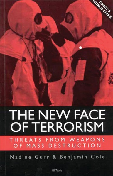 The New Face of Terrorism: Threats from Weapons of Mass Destruction cover