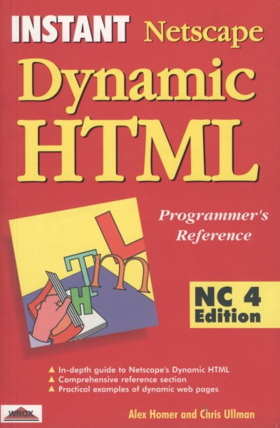 Instant Netscape Dynamic Html: Nc4 Edition