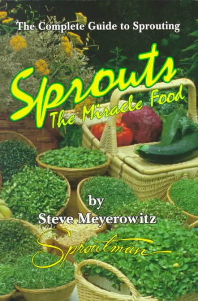 Sprouts: The Miracle Food: The Complete Guide to Sprouting cover
