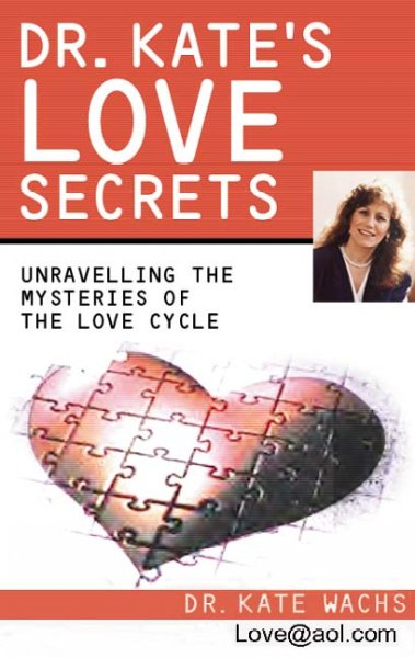 Dr. Kate's Love Secrets: Solving the Mysteries of The Love Cycle