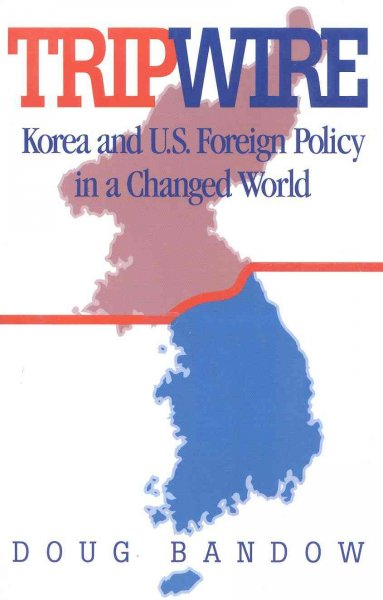 Tripwire: Korea and U.S. Foreign Policy in a Changed World cover