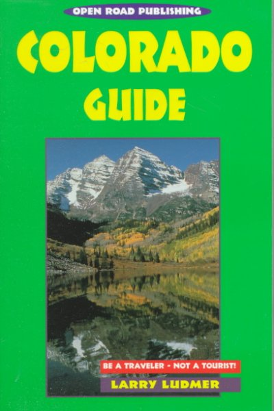 Colorado Guide: Be a Traveler-Not a Tourist! (Open Road's Best of Colorado) cover