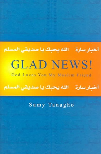 Glad News!: God Loves You My Muslim Friend cover
