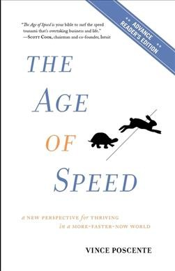The Age of Speed: Learning to Thrive in a More-Faster-Now World cover