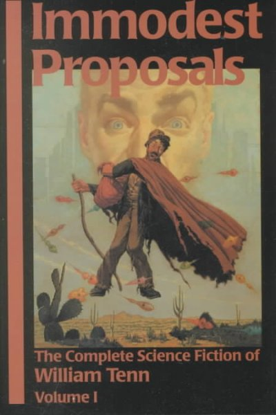 Immodest Proposals: The Complete Science Fiction of William Tenn, Volume 1 cover