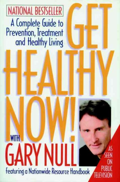 Get Healthy Now! A Complete Guide to Prevention, Treatment and Healthy Living cover