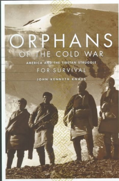 Orphans Of The Cold War: The United States, China, And The Tragedy Of Modern Tibet cover