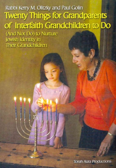 Twenty Things for Grandparents of Interfaith Grandchildren to Do (And Not Do) to Nurture Jewish Identity in Their Grandchildren cover
