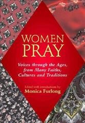 Women Pray: Voices through the Ages, from Many Faiths, Cultures, and Traditions cover